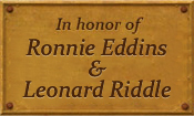 In honor of Ronnie Eddins and Leonard Riddle